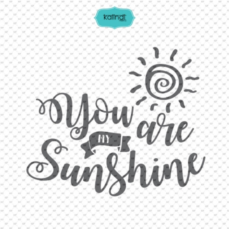 You are my sunshine SVG file.
