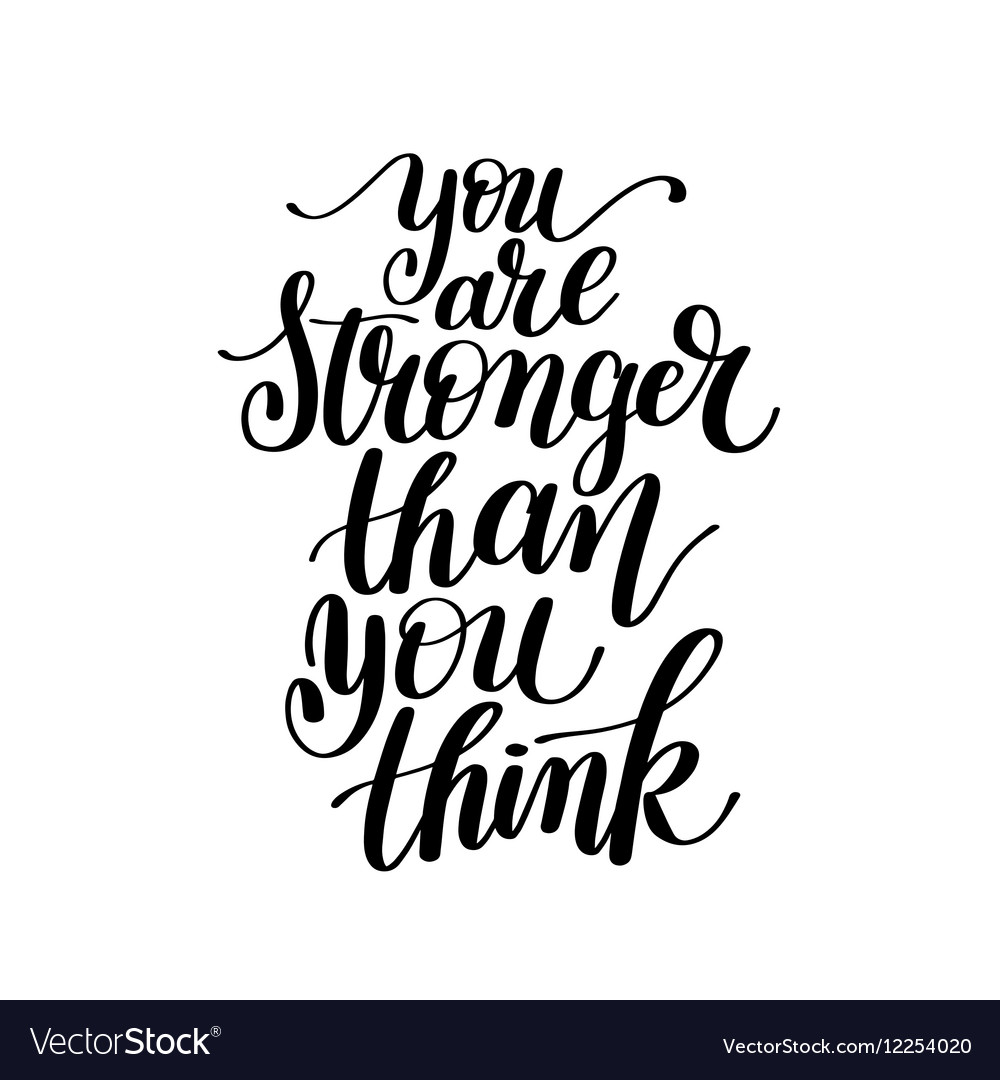 You Are Stronger Than You Think Text Phrase.