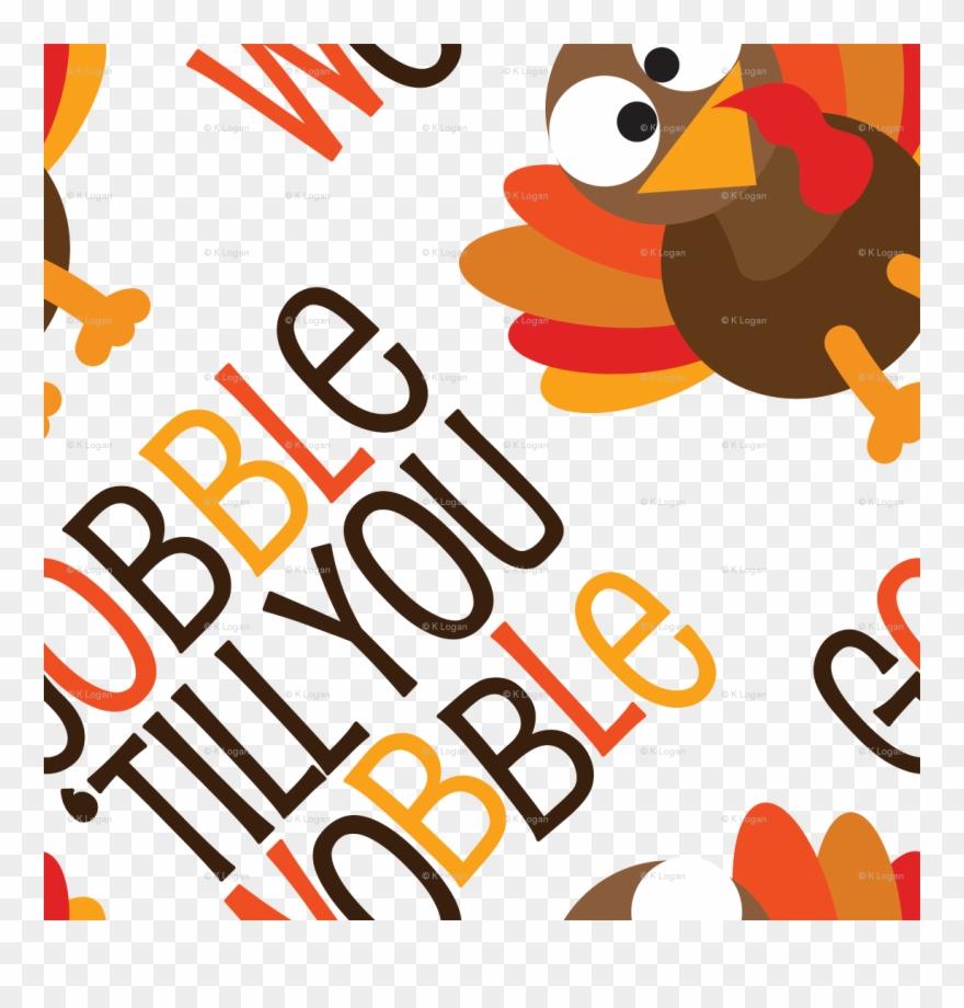 Thanksgiving Turkey Gobble Til You Wobble Thanksgiving.
