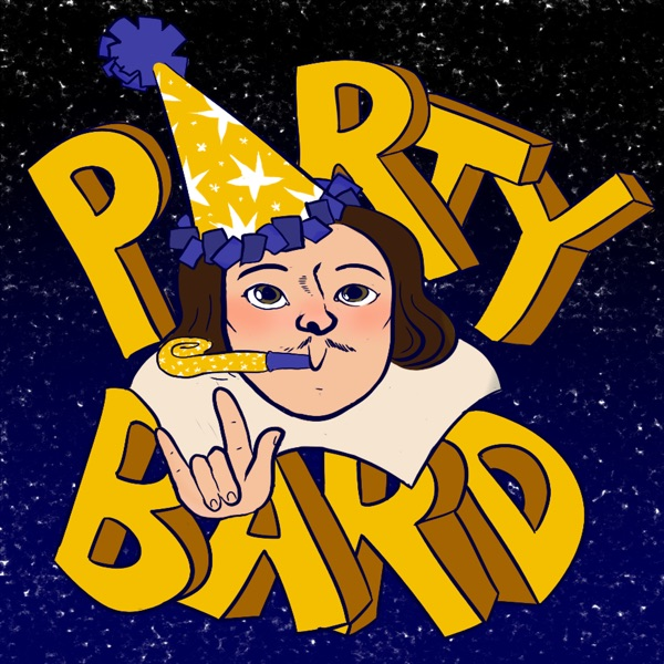 Party Bard: A Shakespeare Podcast.