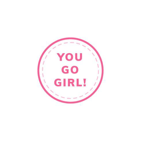 You go girl emblem badge illustration.