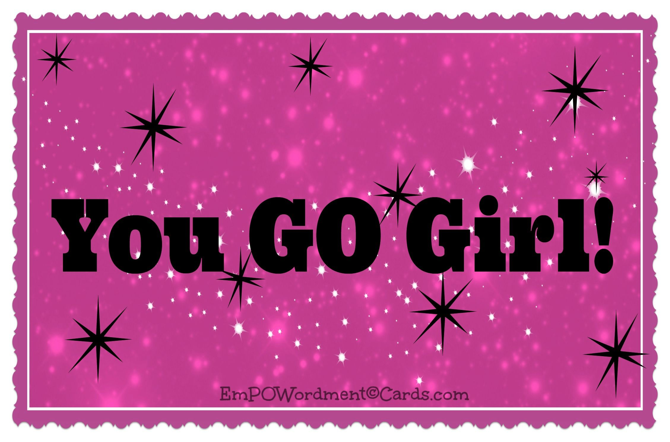 You Go Girl!! Positivity Greeting Card~self.