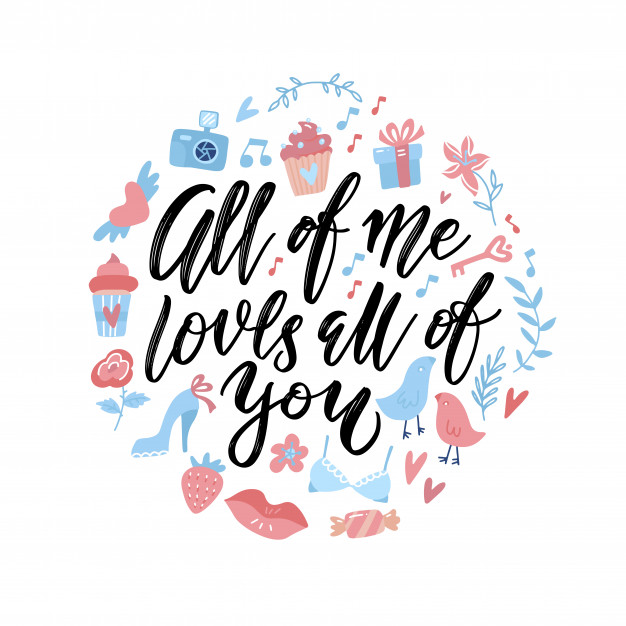 All of me loves all of you lettering on round illustration.