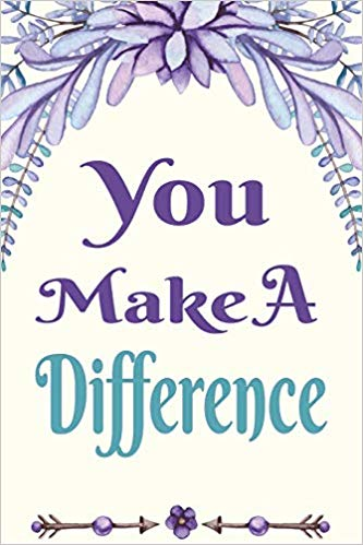 You Make A Difference: Inspirational Quotes And Affirmations Blank.