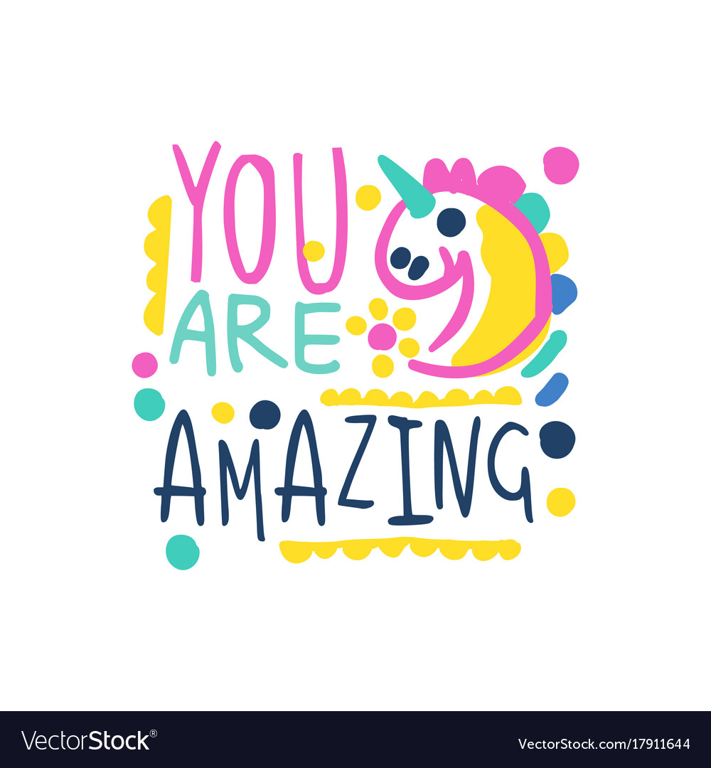You are amazing positive slogan hand written.