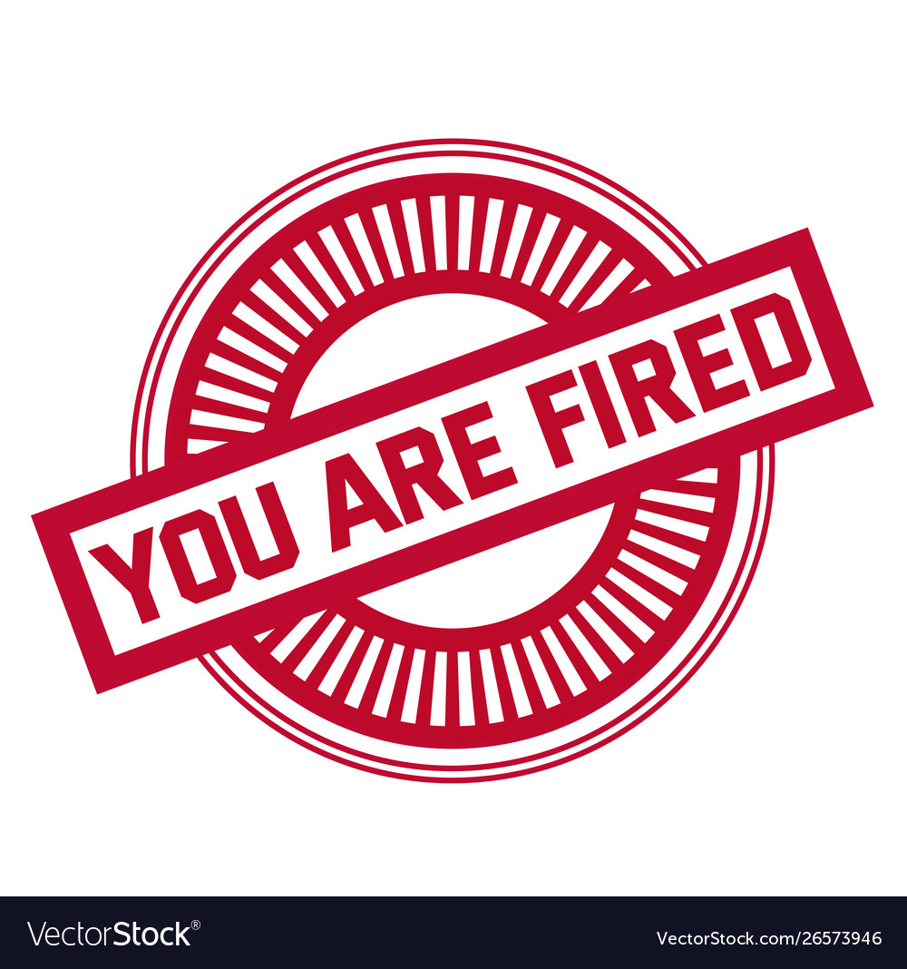 You are fired stamp on white background.