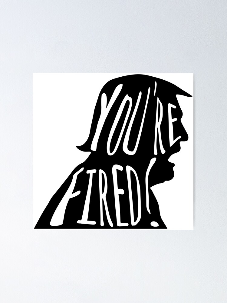Donald Trump you\'re fired.