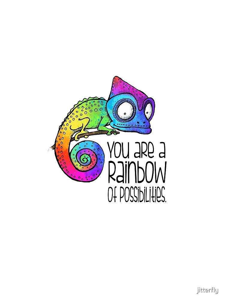 You are a rainbow of possibilities.