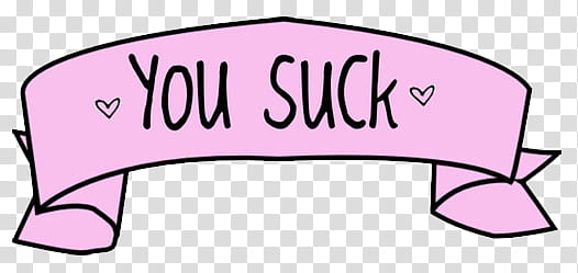 Banner s, you suck text transparent background PNG clipart.