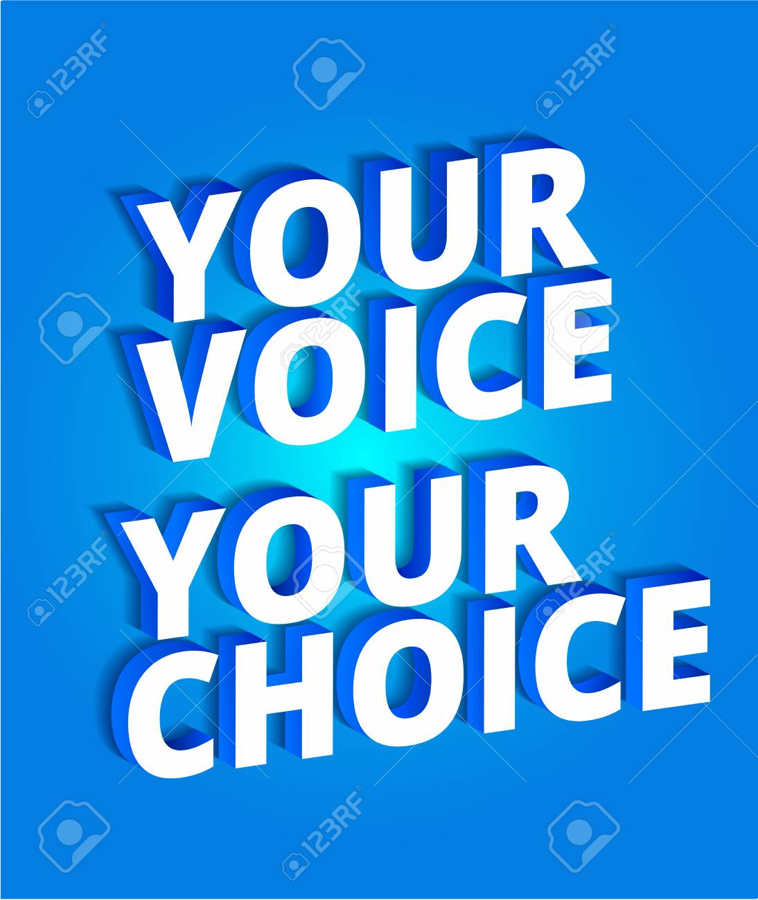 Your voice your choice. Political slogan. Parliamentary elections.