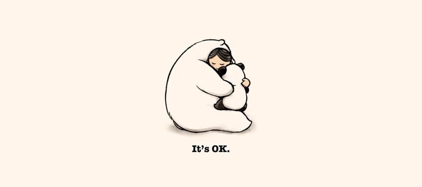 YOU\'RE OKAY NO MATTER WHAT.