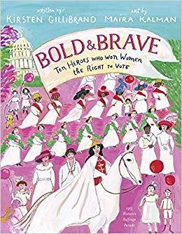 Bold & Brave: Ten Heroes Who Won Women the Right to Vote.