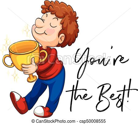 Word expression for you're the best with man holding trophy.
