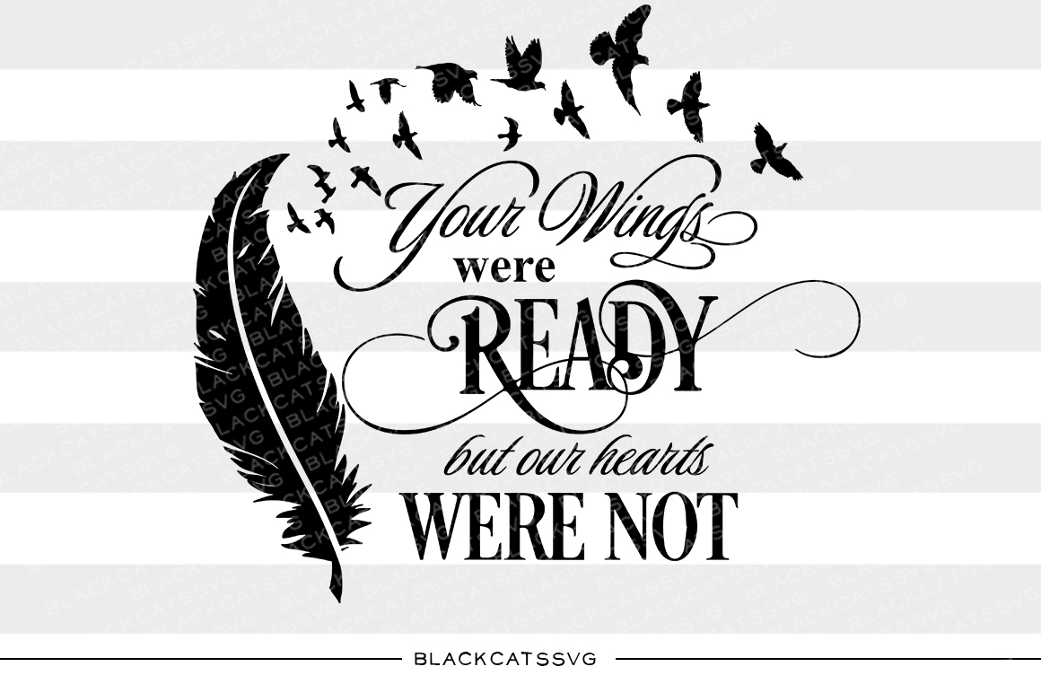 Your Wings Were Ready But My Heart Was Not Clipart.