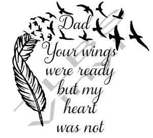 Details about Vinyl decal quote phrase DAD Your wings were ready but MY  heart was not 16cms.