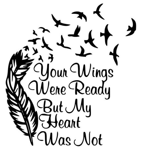 Your Wings Were Ready But My Heart Was Not svg,dxf,png,eps,jpg,and pdf  files,Silhouette Files,Scan n Cut files,Cricut Files,Digital cut file.
