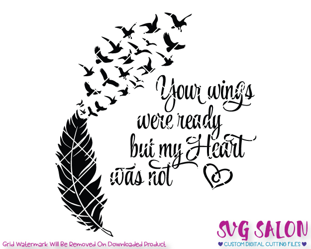 Your Wings Were Ready But My Heart Was Not Cut File in SVG, EPS, DXF, JPEG,  and PNG.