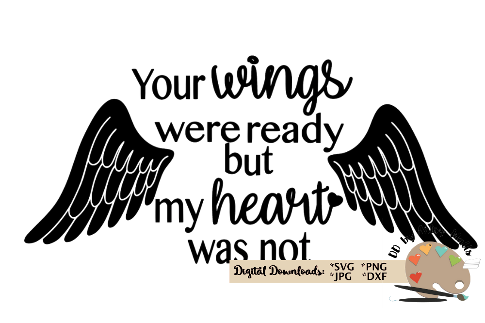 Your wings were ready svg, angel wings cut file memorial svg.