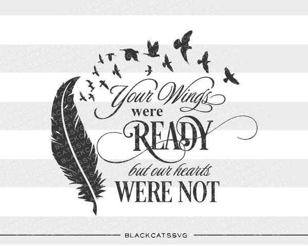 Your wings were ready but our hearts were not.