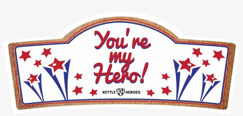 You\'re My Hero.