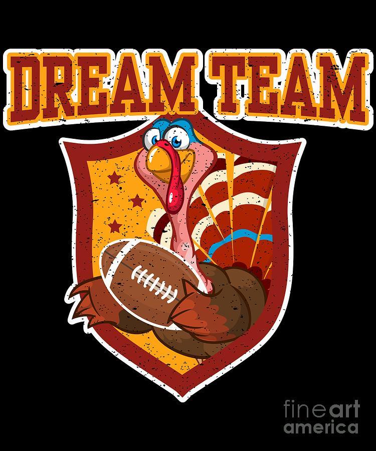 Dream Team Football Thanksgiving Turkey.