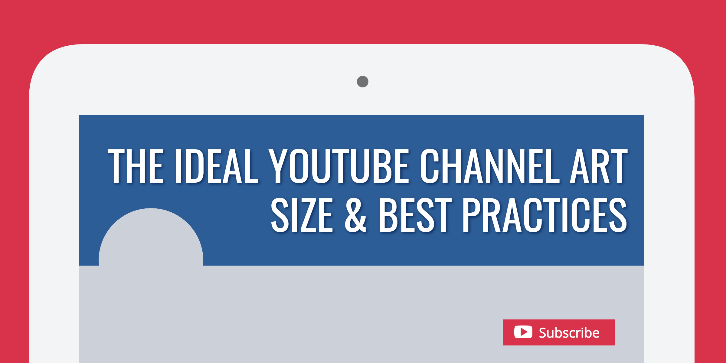 The Ideal YouTube Channel Art Size & Best Practices.
