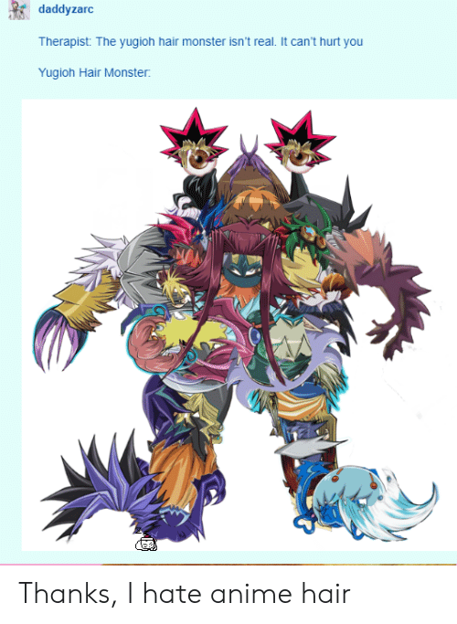 Daddvzarc Therapist the Yugioh Hair Monster Isn't Real It.