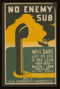 No Enemy Sub Will Dare Lift Its Eye If You Lend Your Zeiss Or.
